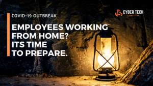 COVID-19 Outbreak | Employees Working from Home? It's Time to Prepare.